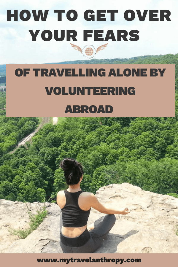 get over fears travelling alone volunteer abroad
