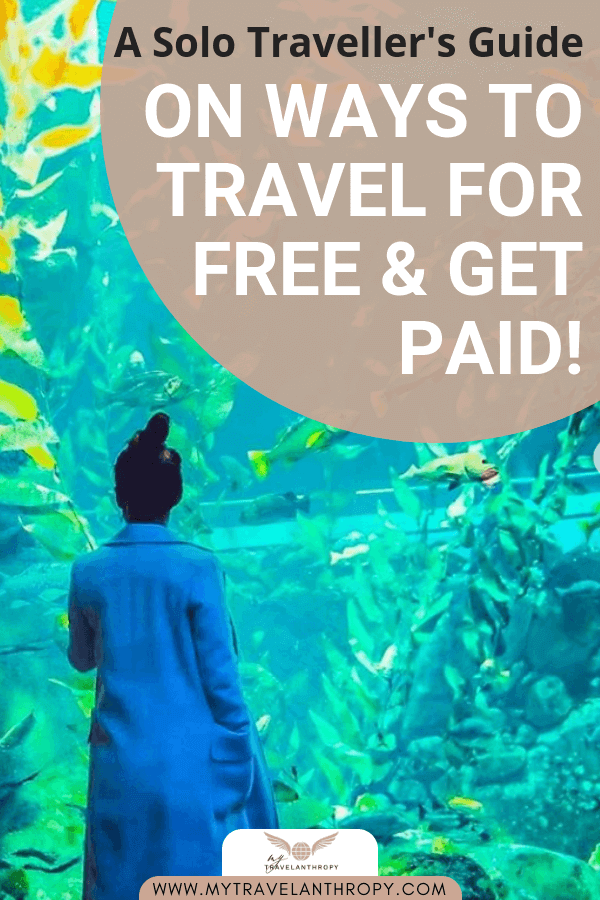 Ways Travel World Free Get Paid Solo Travel Guide