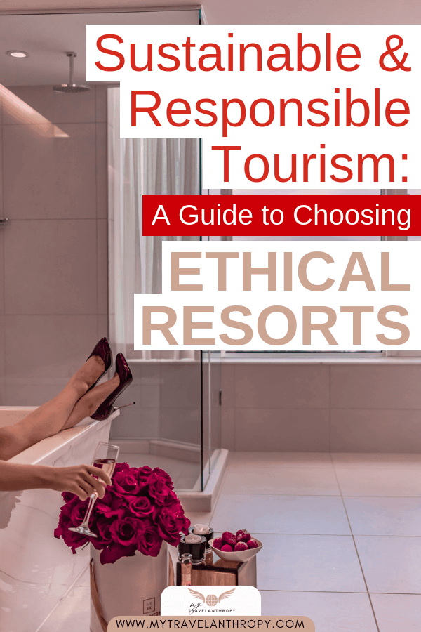 sustainable responsible tourism choosing ethical resorts